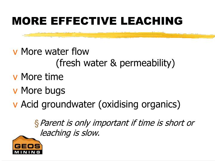 MORE EFFECTIVE LEACHING