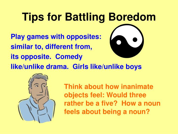 Tips for Battling Boredom