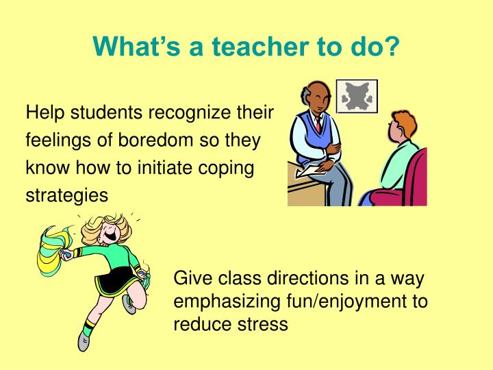 What's a teacher to do?