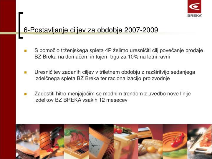 6-Postavljanje ciljev za obdobje 2007-2009