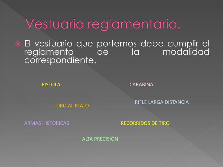 Vestuario reglamentario.