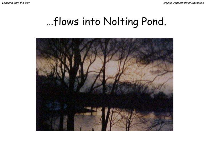 …flows into Nolting Pond.