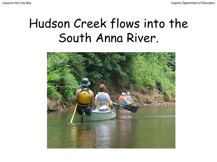 Hudson Creek flows into the South Anna River.
