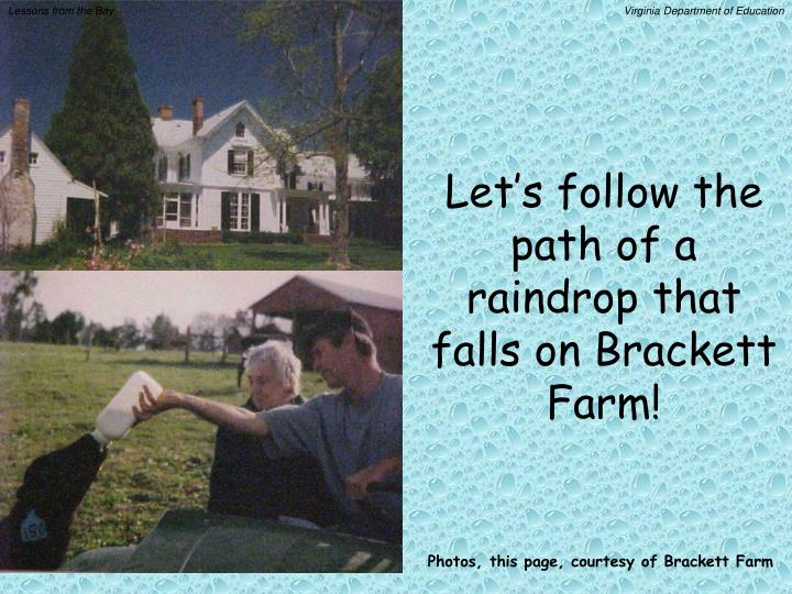 Let's follow the path of a raindrop that falls on Brackett Farm!