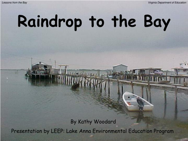 Raindrop to the bay