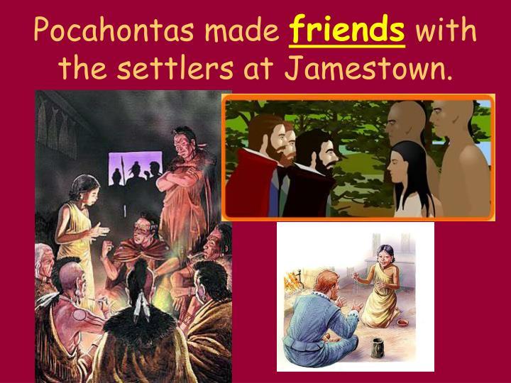 Pocahontas made