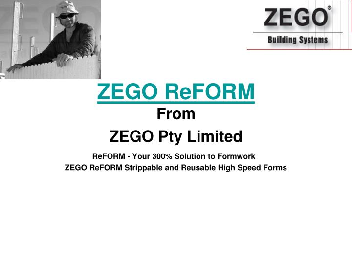 Zego reform from zego pty limited