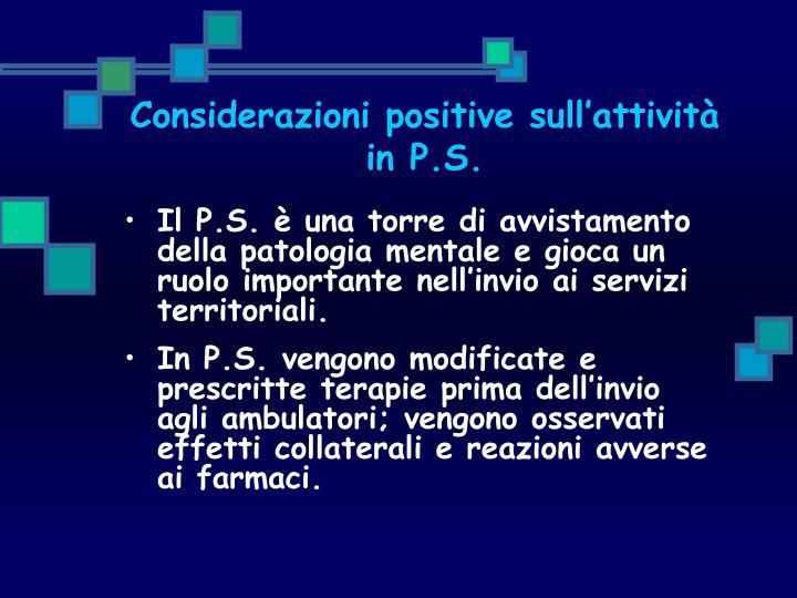 Considerazioni positive sull'attività in P.S.