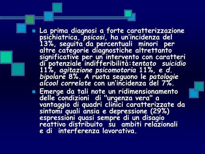 La prima diagnosi a forte caratterizzazione psichiatrica,