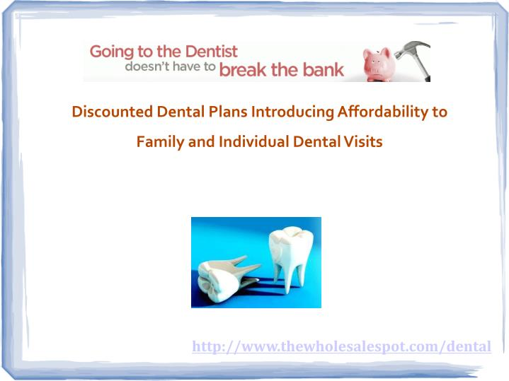Discounted Dental Plans Introducing Affordability to Family and Individual Dental Visits