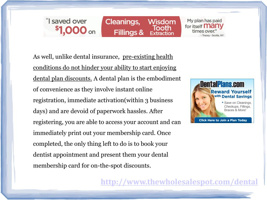 As well, unlike dental insurance,
