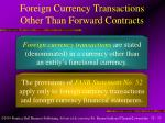 foreign currency transactions other than forward contracts1