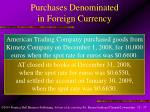 purchases denominated in foreign currency