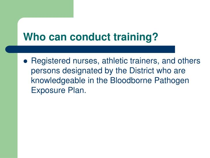 Who can conduct training?