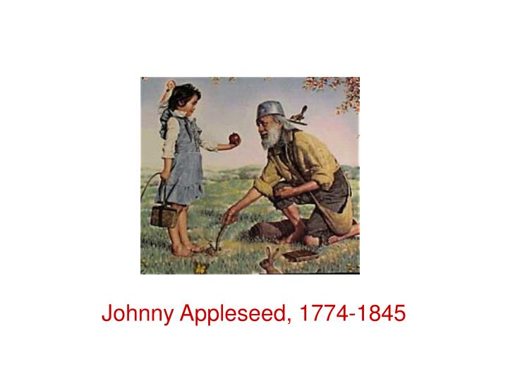 Johnny Appleseed, 1774-1845