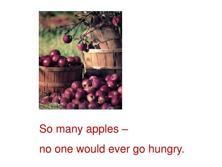 So many apples –