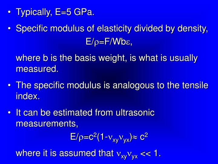 Typically, E=5 GPa.