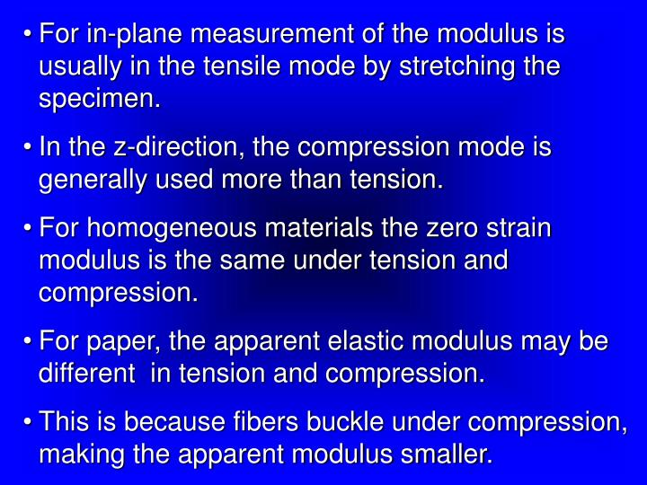 For in-plane measurement of the modulus is usually in the tensile mode by stretching the specimen.