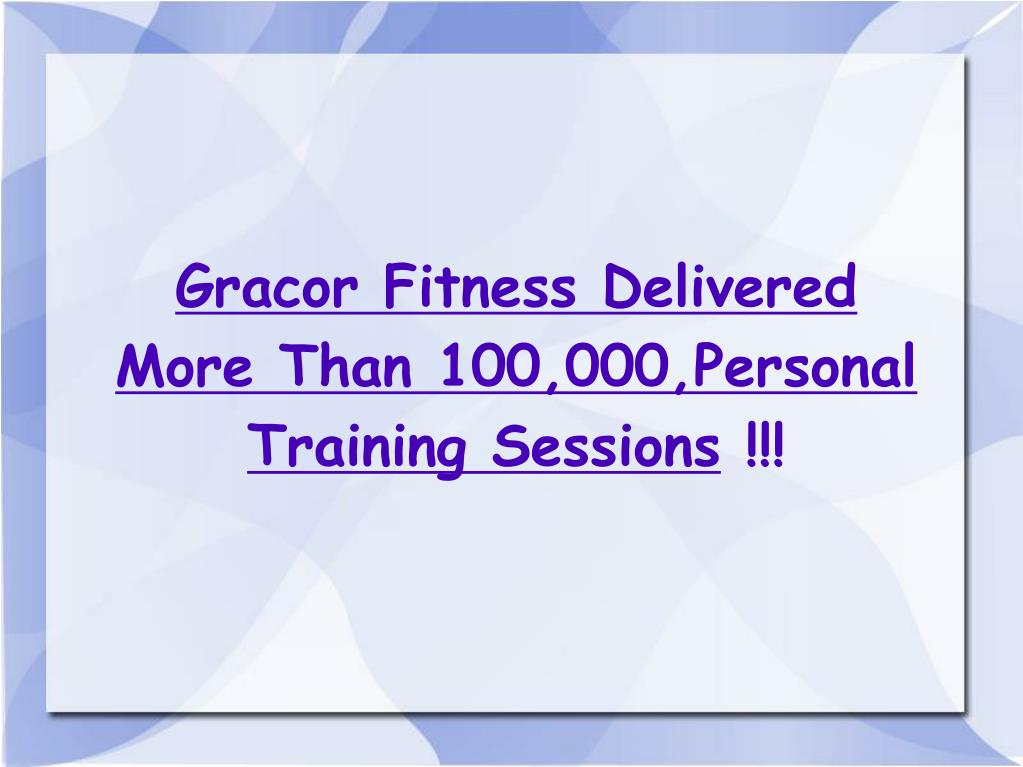 Gracor Fitness Delivered More Than 100,000,Personal Training Sessions