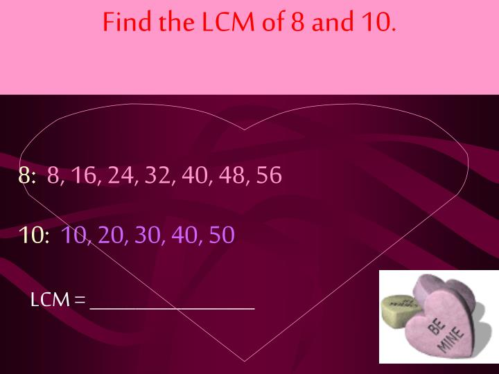 Find the LCM of 8 and 10.