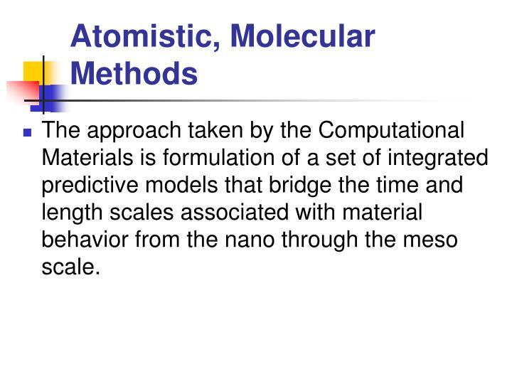 Atomistic, Molecular Methods