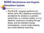 boss biochemical and organic simulation system