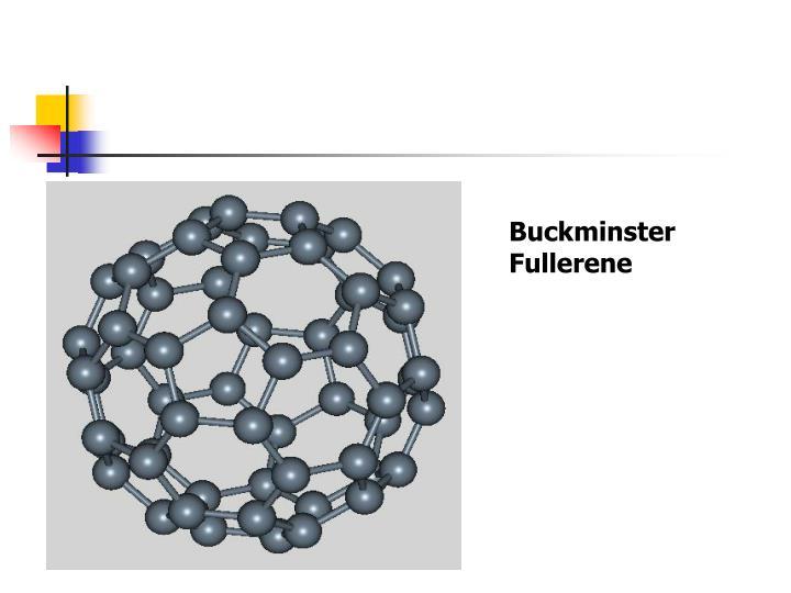 Buckminster Fullerene