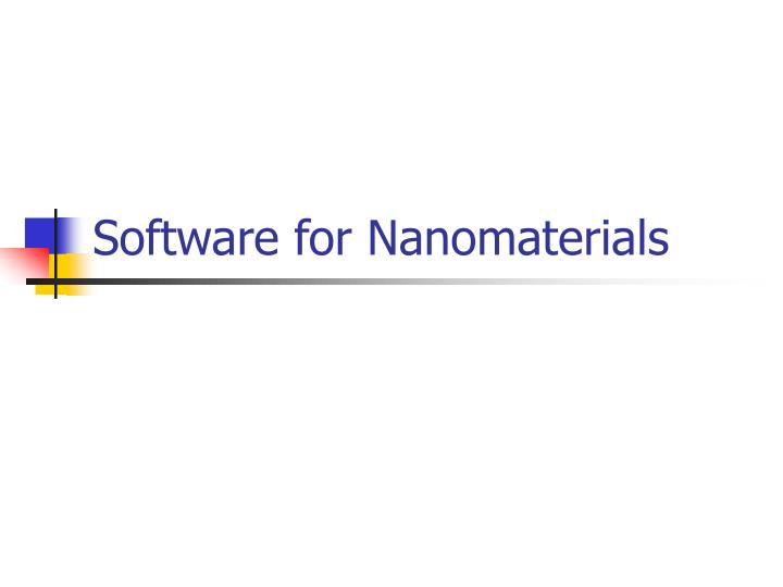 Software for Nanomaterials