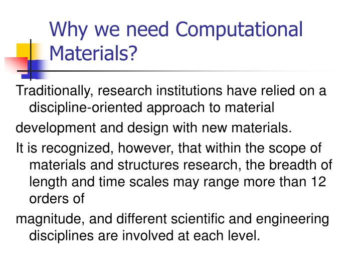 Why we need Computational Materials?