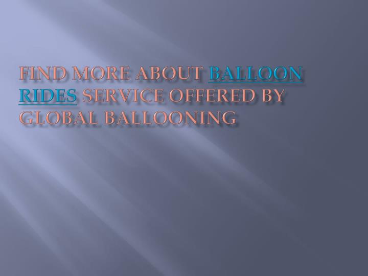 Find more about balloon rides service offered by global ballooning