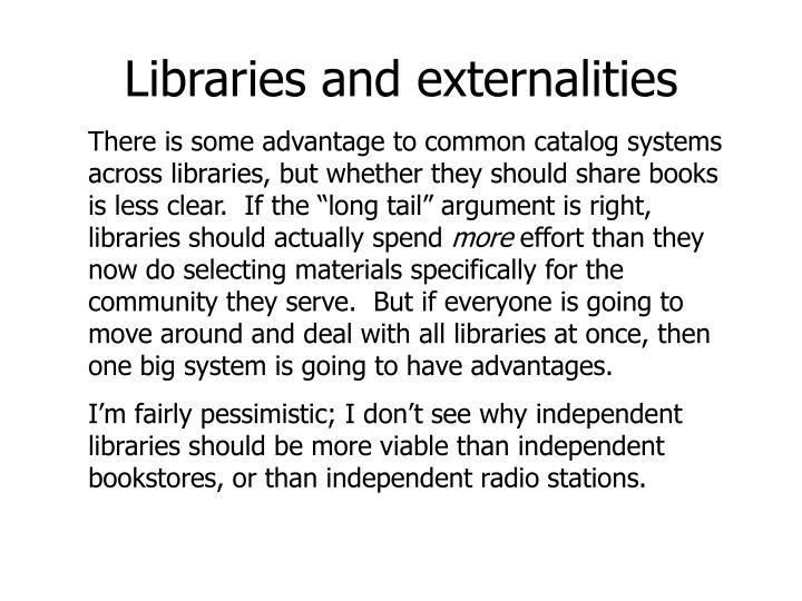 Libraries and externalities