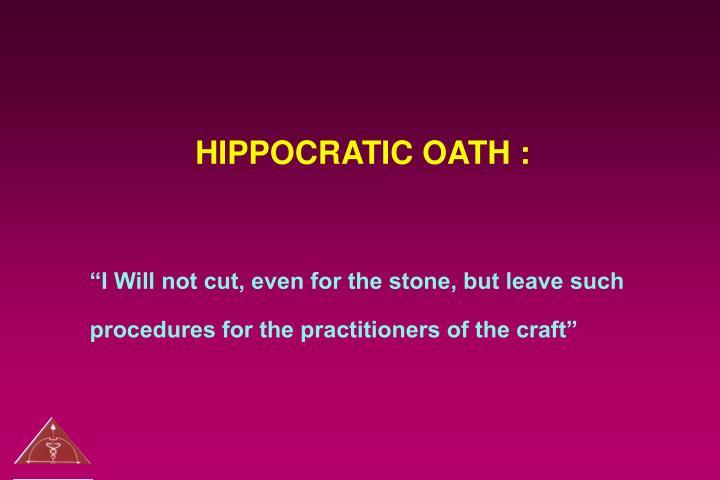 HIPPOCRATIC OATH :