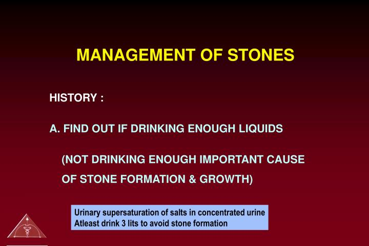 MANAGEMENT OF STONES