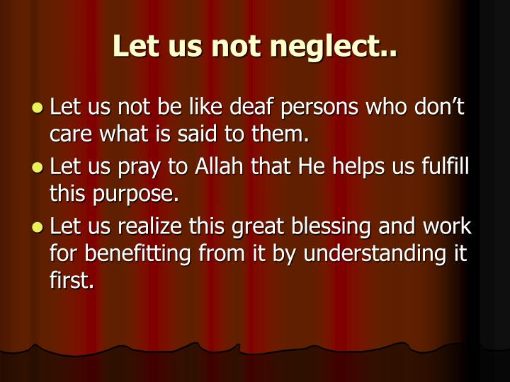 Let us not neglect..