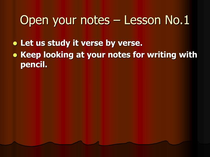 Open your notes – Lesson No.1