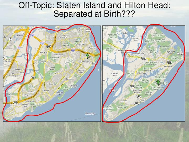 Off-Topic: Staten Island and Hilton Head: