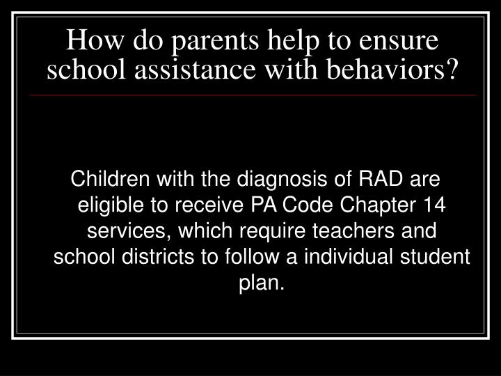 How do parents help to ensure school assistance with behaviors?