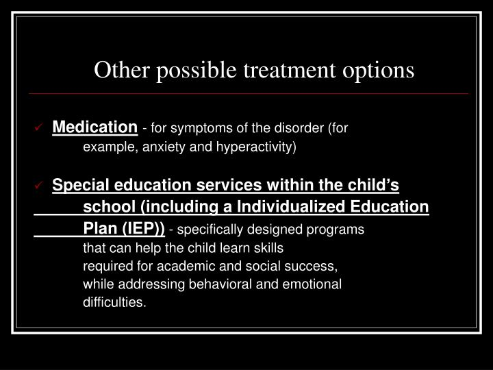 Other possible treatment options