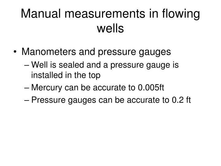 Manual measurements in flowing wells