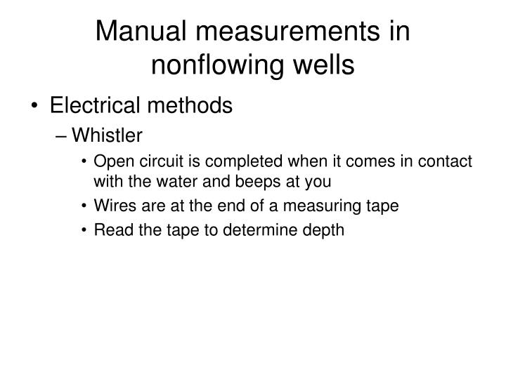 Manual measurements in nonflowing wells