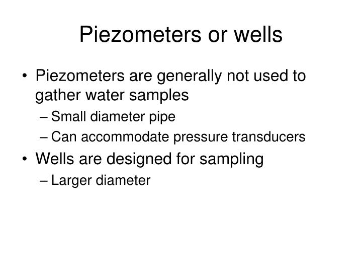 Piezometers or wells