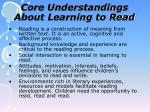 core understandings about learning to read