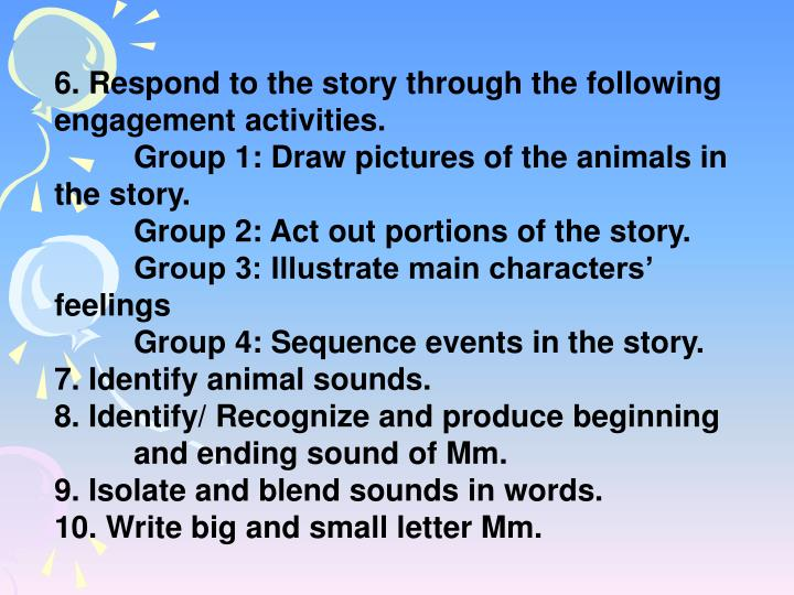 6. Respond to the story through the following engagement activities.