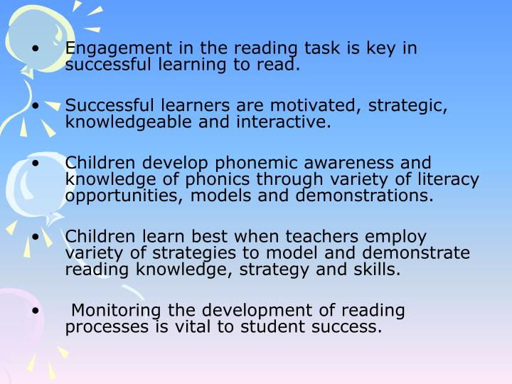 Engagement in the reading task is key in successful learning to read.