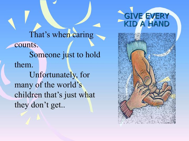 GIVE EVERY KID A HAND