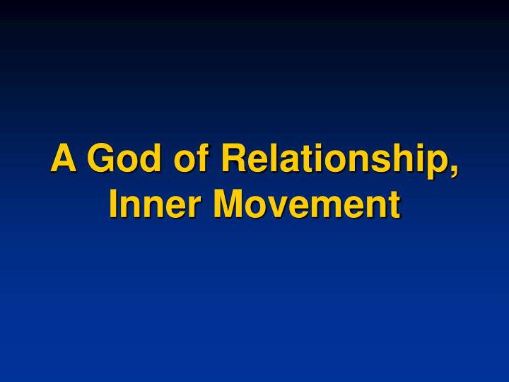 A God of Relationship, Inner Movement