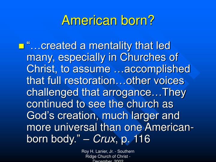 American born?