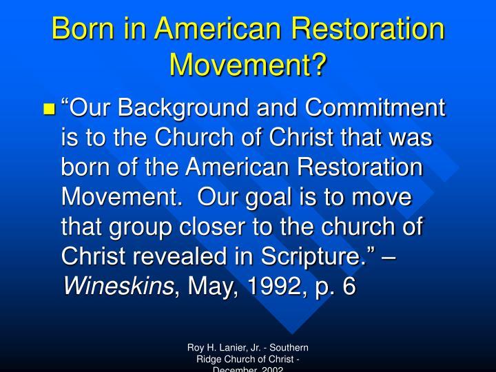 Born in American Restoration Movement?