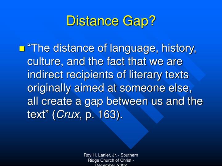 Distance Gap?