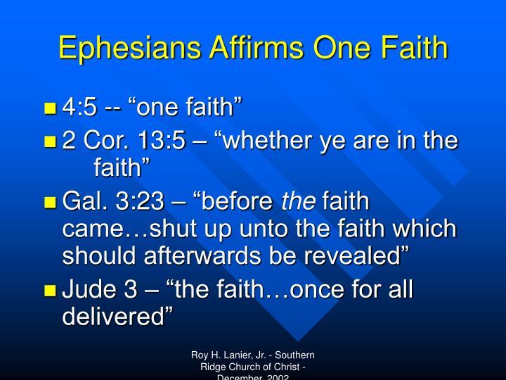 Ephesians Affirms One Faith
